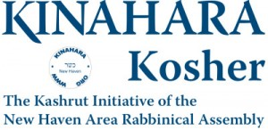 KINAHARA: The Kashrut Initiative of the New Haven Area Rabbinical Assembly